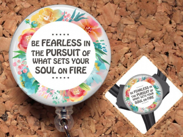 Be Fearless Badge Reel ID Holder, Retractable ID Holder, Lanyard, Carabiner, Stethoscope Tag, Fits Littmann, Student Gift, Mylar