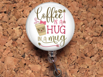 Coffee Badge Reel, Retractable Lanyard Badge Holder, Carabiner, Coffee is a Hug in a Mug Id Holder,  Gift for Nurses, Steth Tag Mylar